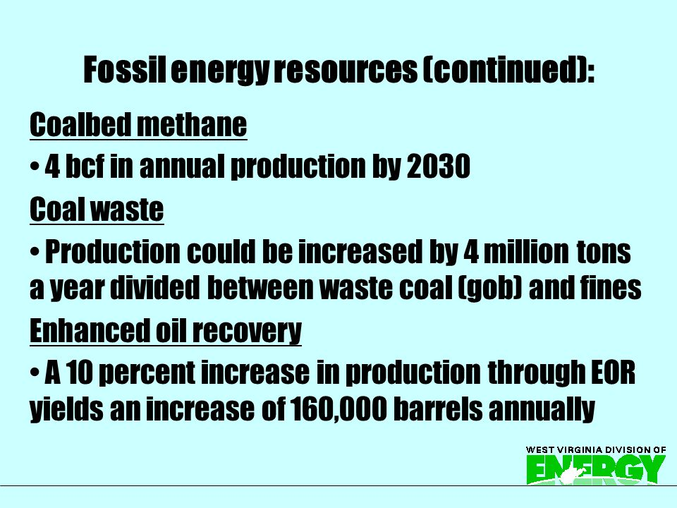 Wind energy Planned projects would be in place by 2010 Biofuels Cellulosic ethanol Landfill gas 4 million cubic feet Renewables: