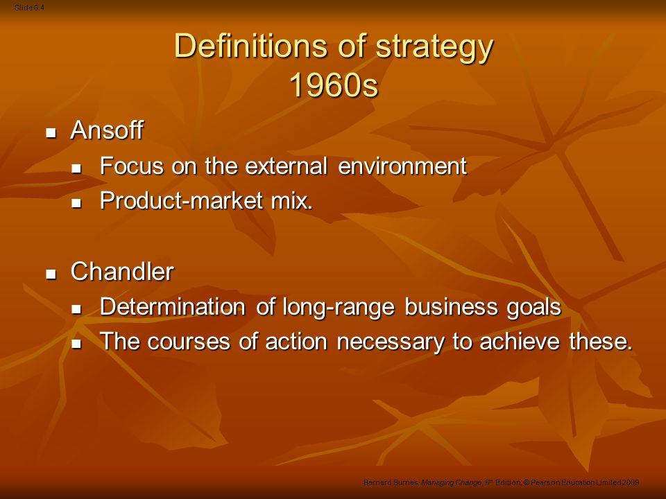 Slide 6.5 Bernard Burnes, Managing Change, 5 th Edition, © Pearson Education Limited 2009 Figure 6.1 Product–market mix