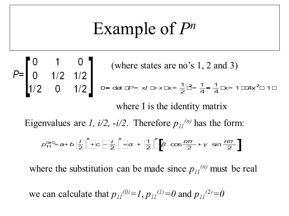 Example of P n (2)  We now have three simultaneous equations in ,  and .
