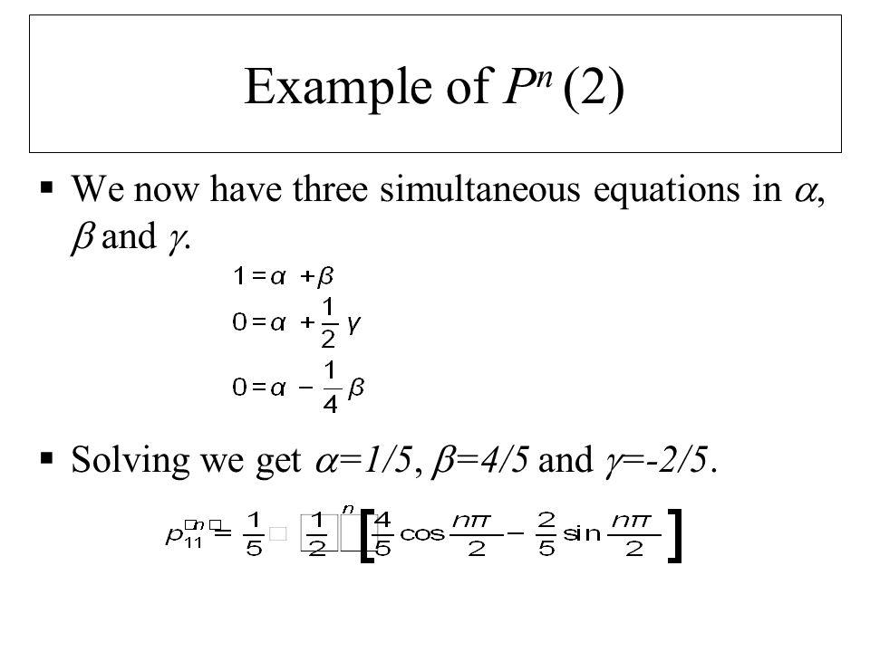 Equilibrium Probabilities  Recall the distribution vector  of equilibrium probabilities.