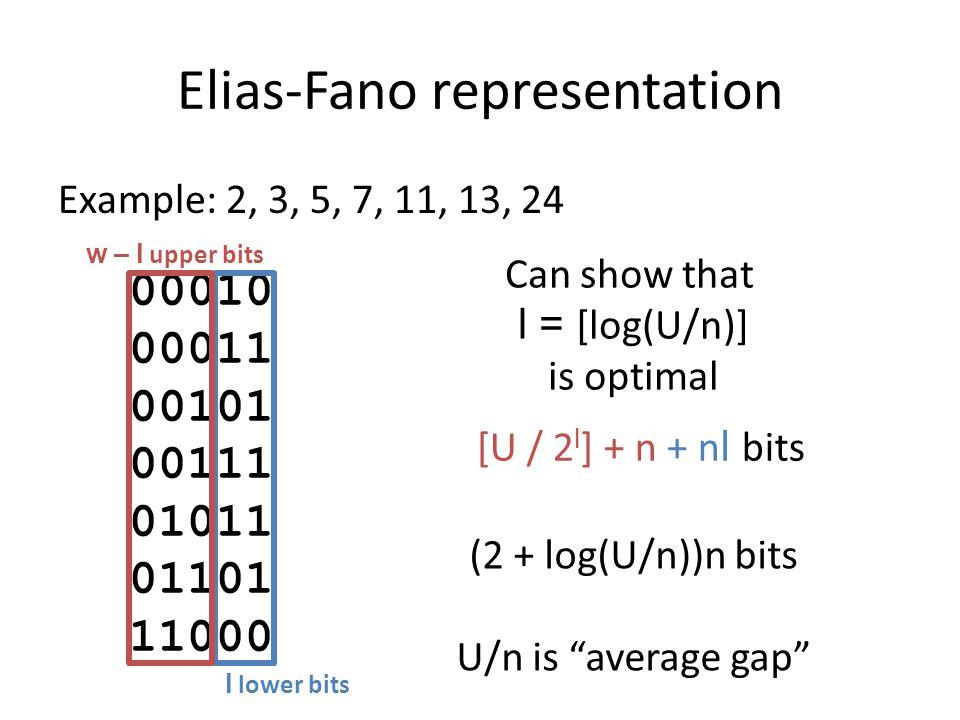 Elias-Fano representation Example: 2, 3, 5, 7, 11, 13, 24 00010 00011 00101 00111 01011 01101 11000 l lower bits w – l upper bits nextGEQ(6) .
