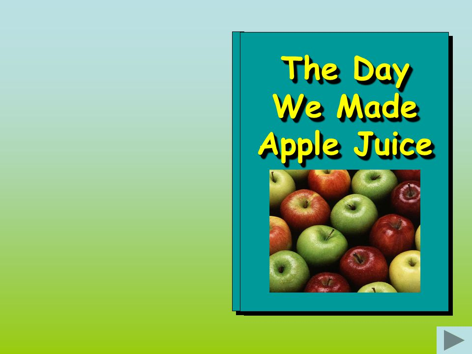 The Day We Made Apple Juice