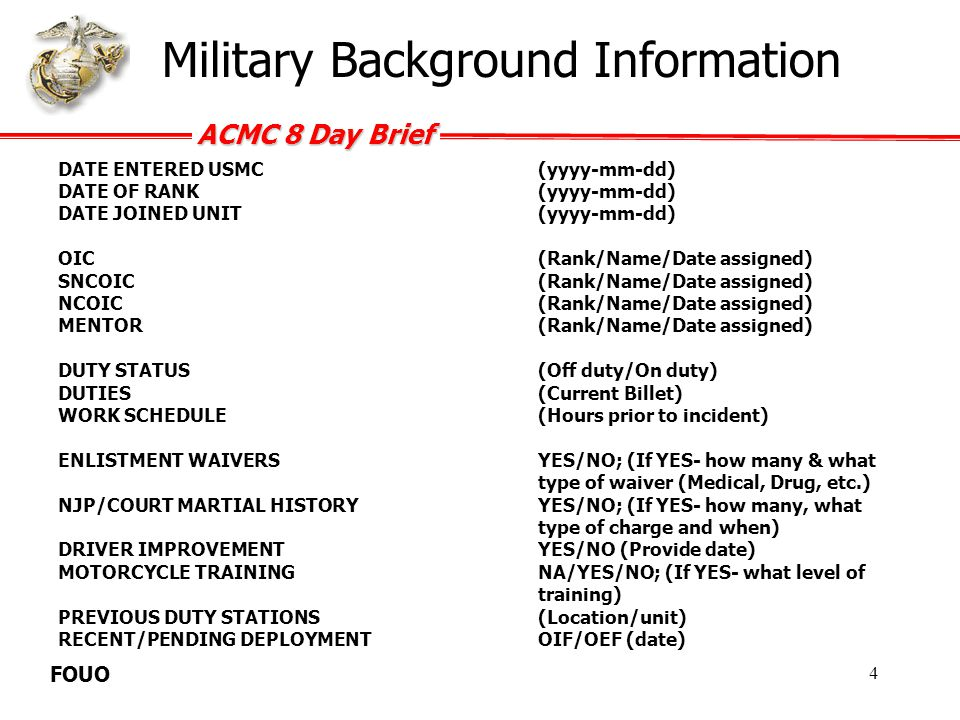 ACMC 8 Day Brief FOUO 5 Force Preservation FORCE PRESERVATION HISTORY FROM PREVIOUS (LOSING)COMMAND/UNIT: -Was service member assigned to the FPC.