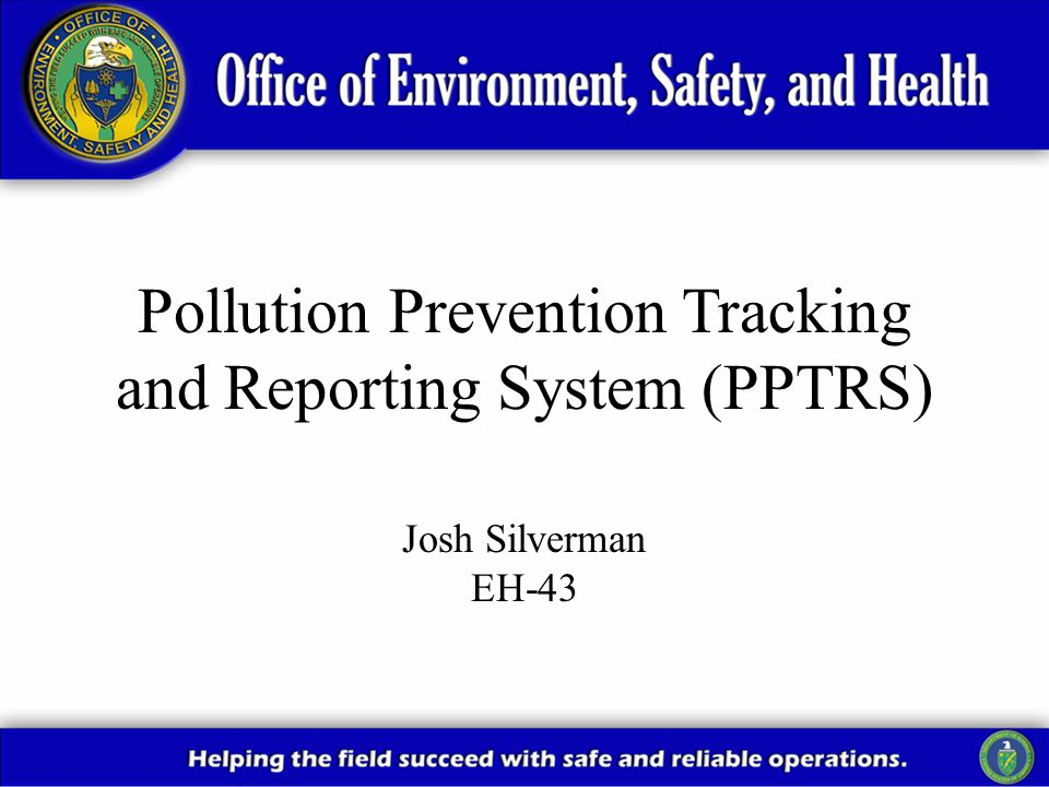 2 The Bottom Line The PPTRS is changing from a numerical tracking system, designed to measure waste volumes, to a Performance Measure and OMB scorecard tracking system.