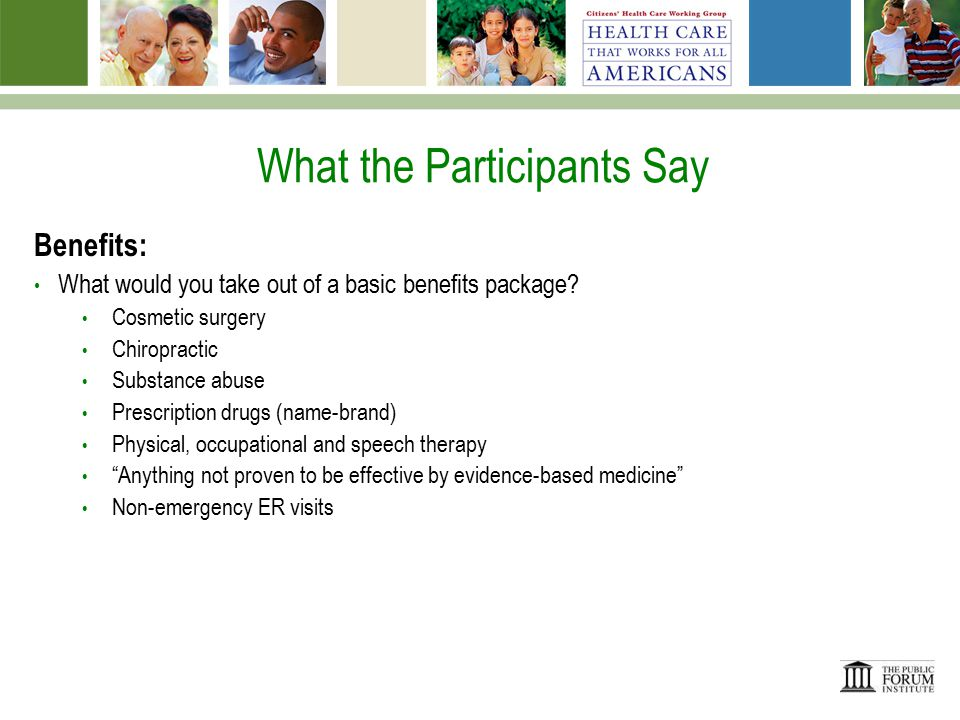 What the Participants Say Benefits: Who ought to decide what is in a basic benefits package.
