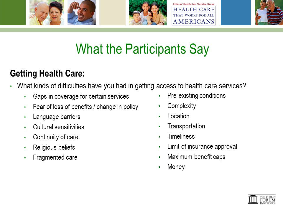 What the Participants Say Getting Health Care: In getting health care, what is most important to you.