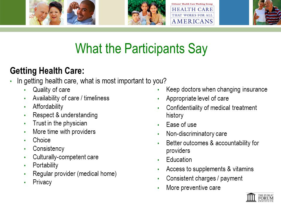 What the Participants Say Financing: What should the responsibilities of individuals and families be in the health care system.