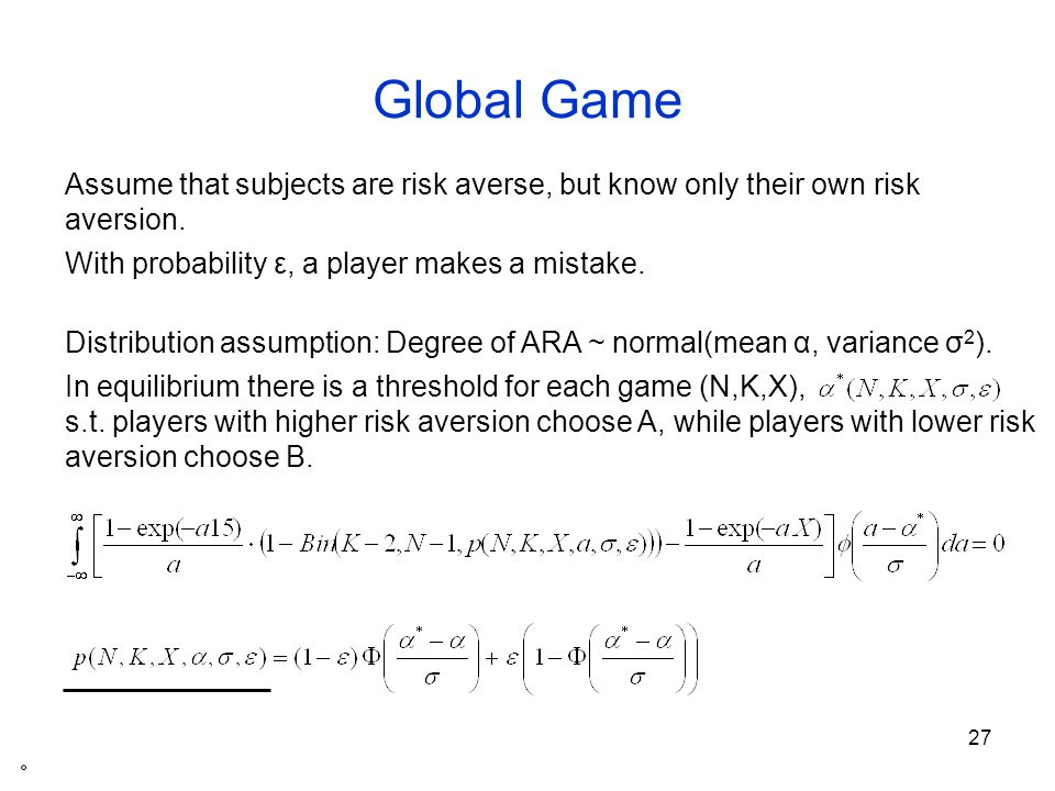 28 Observations and estimated model fraction of players, choosing B Theory of global games can be used for predicting the fraction of B-choices.