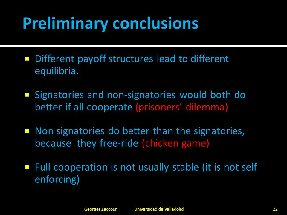  How can international treaties be structured, such that the mutually preferred outcome is an equilibrium.
