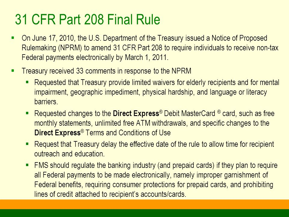 31 CFR Part 208 Final Rule  On December 22, 2010, Treasury issued a final rule amending 31 CFR Part 208.