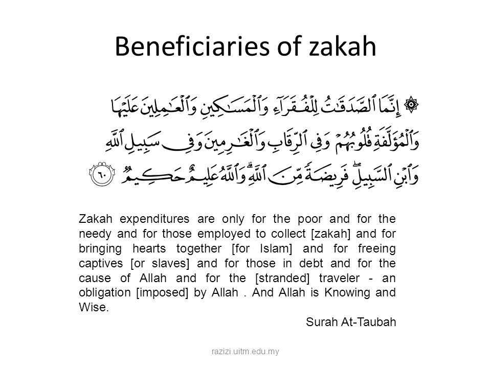 Beneficiaries of zakah Those without any means of livelihood and material possessions.