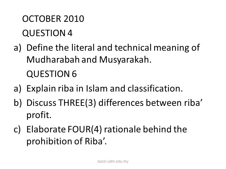 QUESTION 5 The prohibition of riba originated from debt(duyun) and sale(buyu').