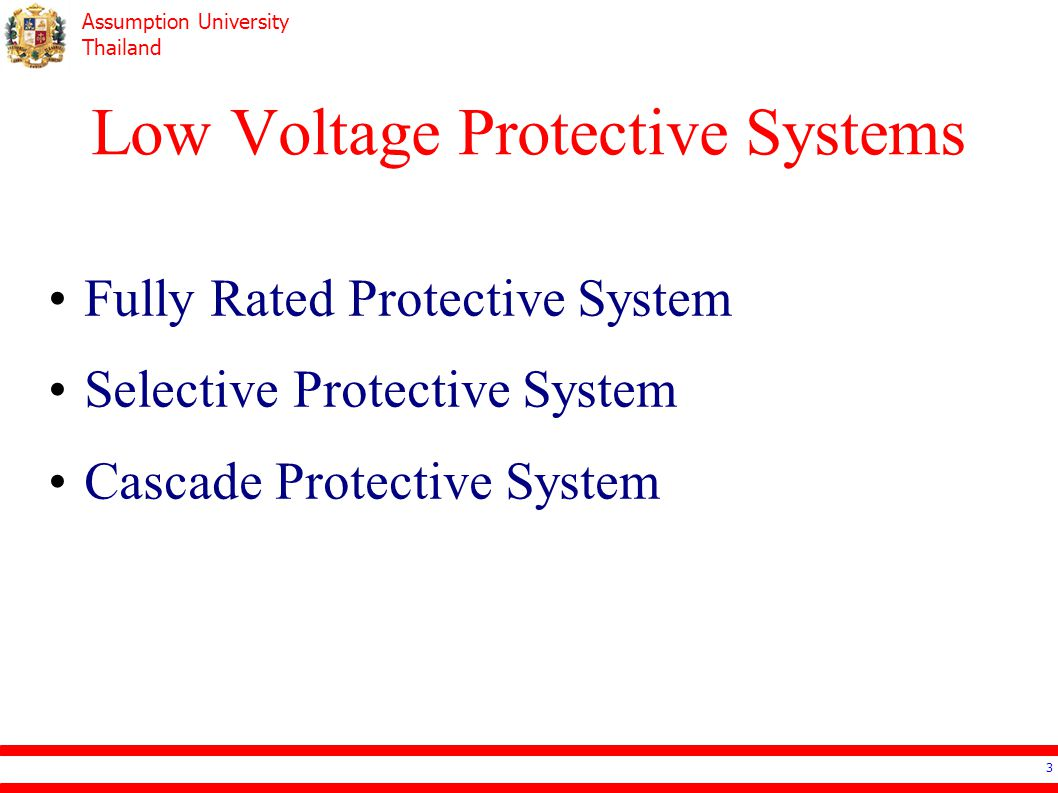 Assumption University Thailand Protective Systems Fully Rated Protective System All devices are able to withstand the maximum short circuit current.