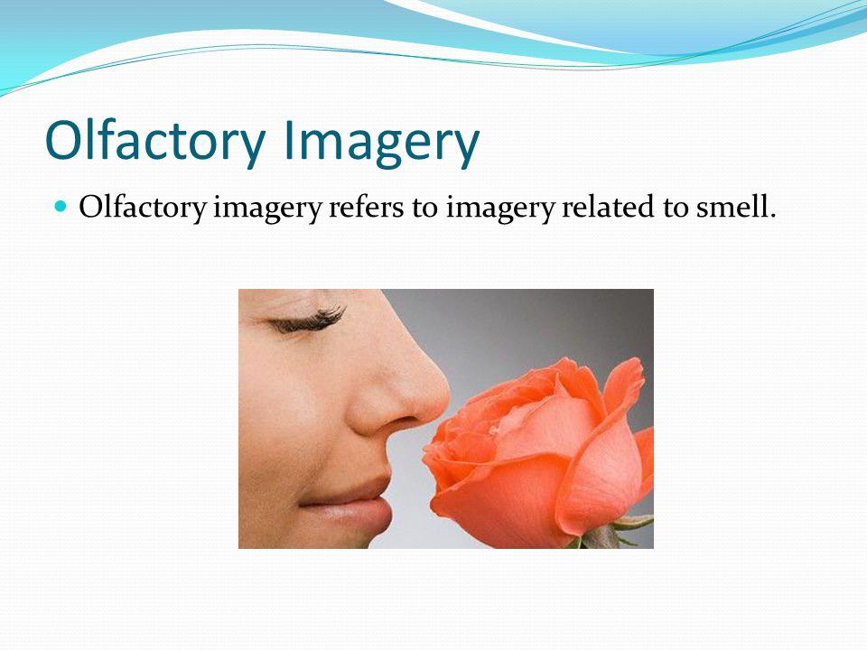 Olfactory Imagery Examples There is the dreadful pit of the glowing flames of the wrath of God. A reader can imagine smelling smoke.
