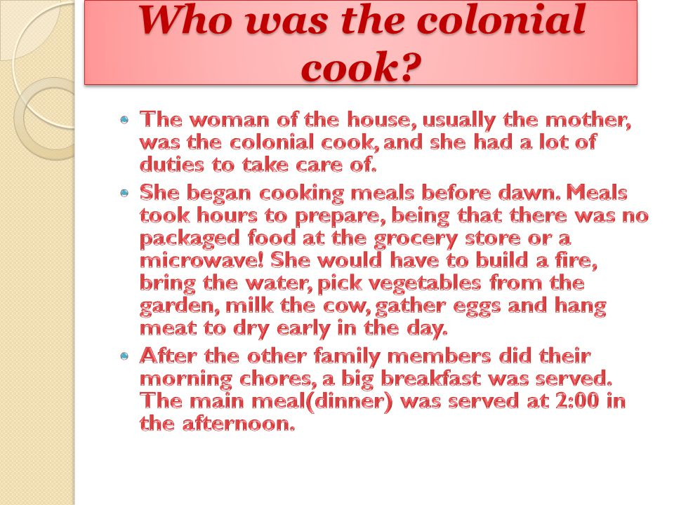 Who was the colonial cook?