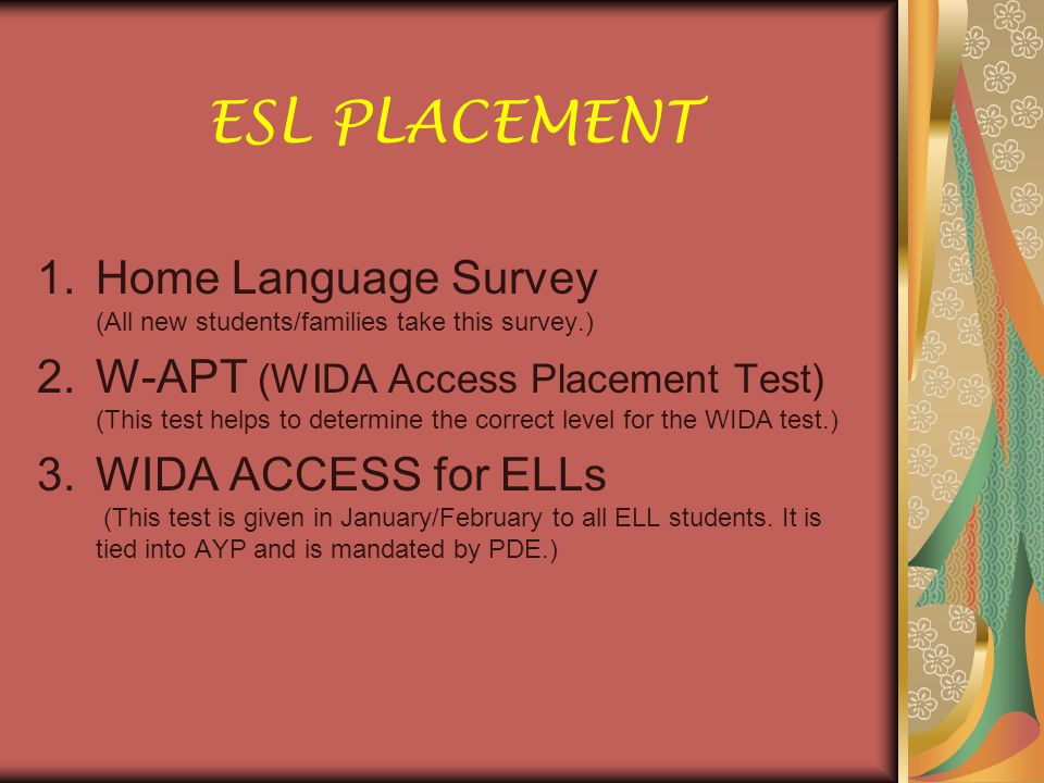 WIDA Access for ELLS 1.Five Grade Spans of Tests K, 1-2, 3-5, 6-8 and 9-12 2.Three levels at each Grade Span A, B and C 3.Four Domains Reading, Writing, Listening and Speaking 4.Standardized