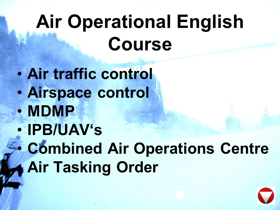 Air Operational English Course Combat Search and Rescue Close Air Support Logistics Briefs, reports, requests Rules of engagement Command Post Exercise