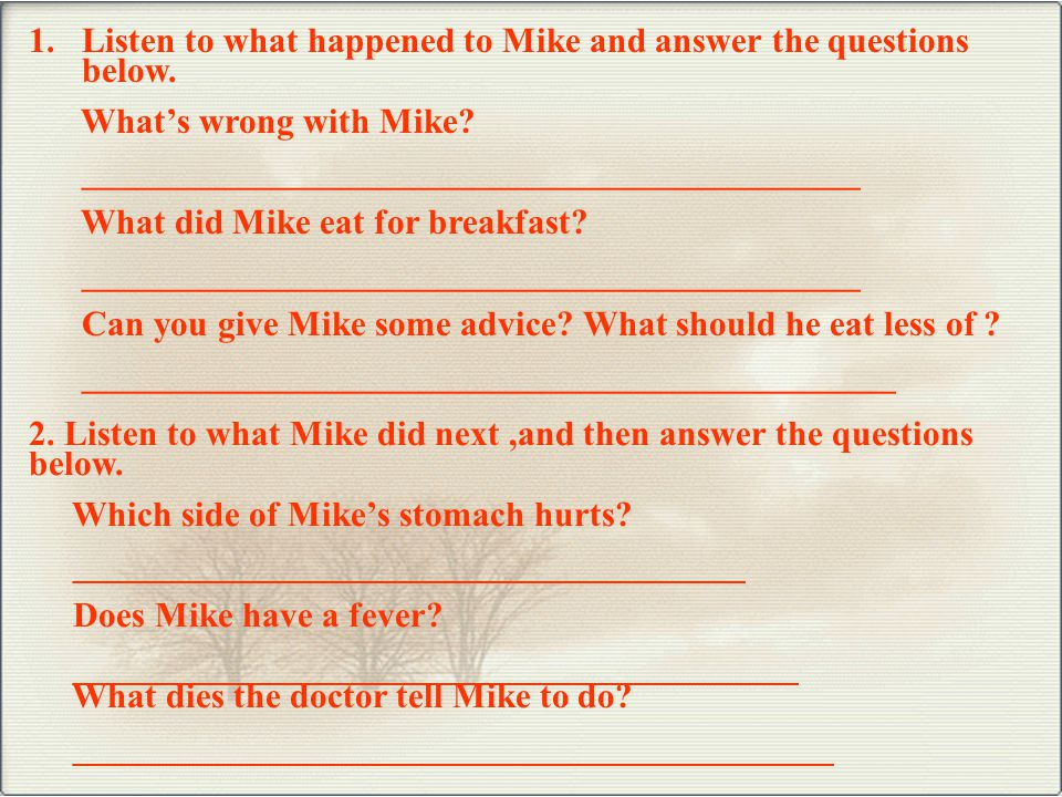 1.Listen to what happened to Mike and answer the questions below.