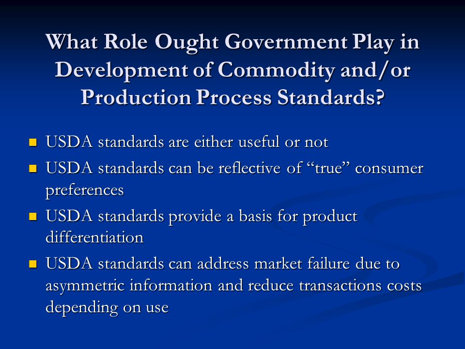 What Role Ought Government Play in Application of Commodity and/or Production Process Standards.