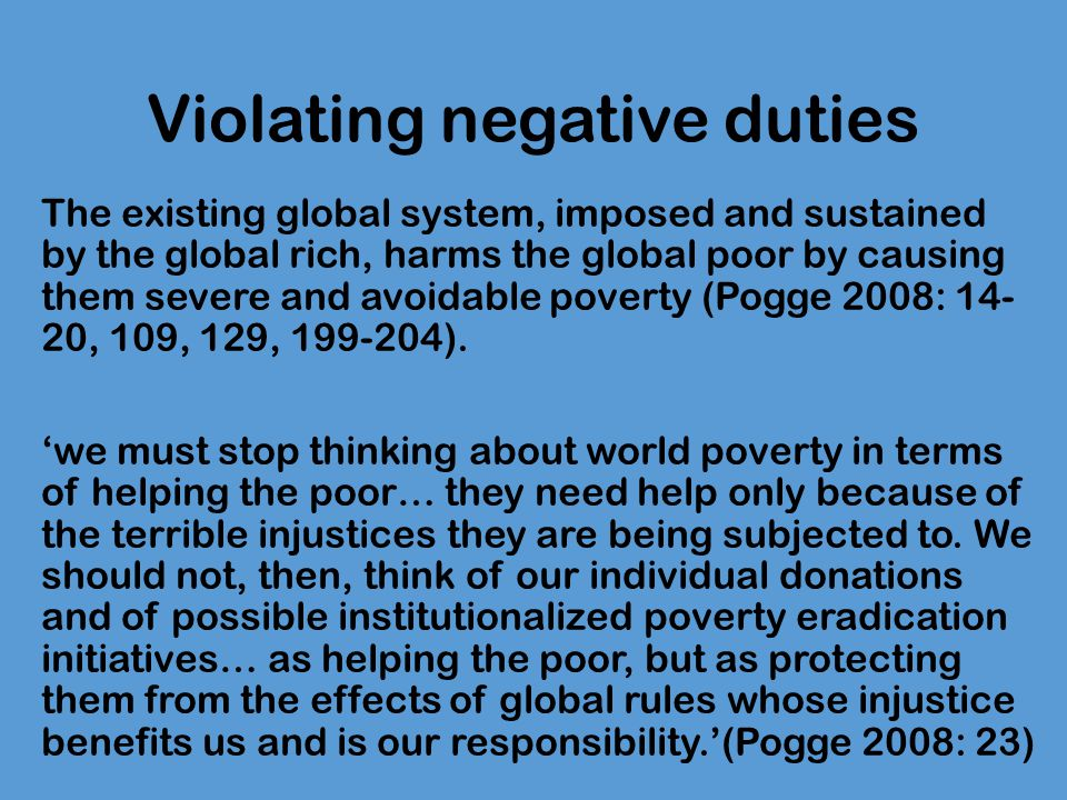 Negative duties We should not support institutions that wrongly harm others We have a negative duty not to profit from these organisations