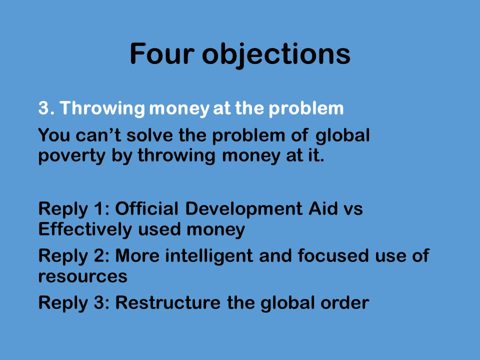 Four objections 4.World poverty is disappearing e.g.