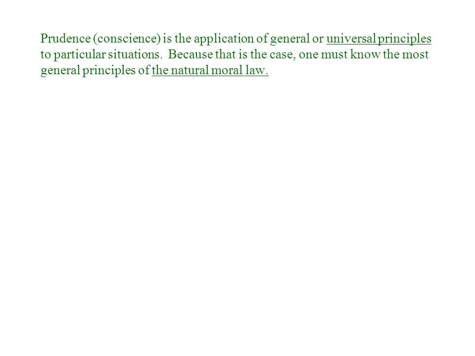 General Conscience A natural understanding of the basic and most general precepts of Natural Law.