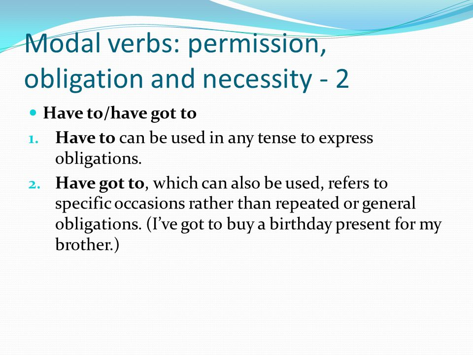 Modal verbs: permission, obligation and necessity - 3 Need 1.