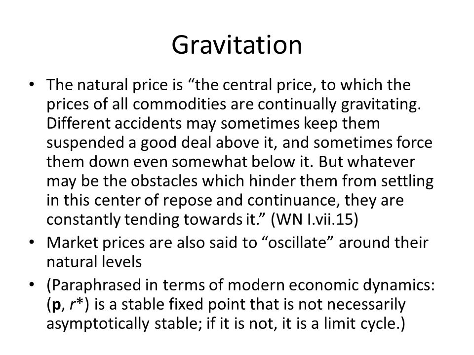 Two premises: Whenever the quantity of a commodity brought to market is smaller (larger) than effectual demand, the market price will be above (below) the level of the natural price of the commodity.