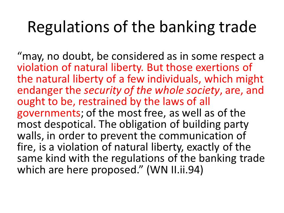 See also...Navigation Act Smith's view of the monopoly privileges of the Bank of England...