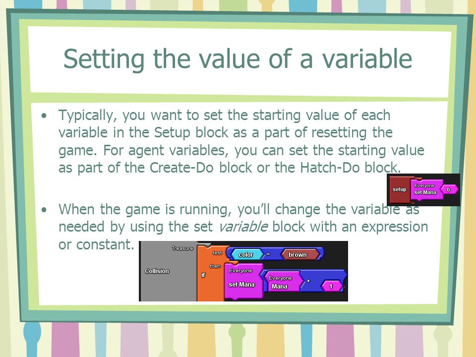 Getting the value of a variable You want to get the value of a variable as part of changing its value (see previous set variable example) or to compare it to another number as a way of making a decision.
