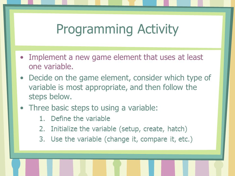 Wrap Up Describe your new game feature that uses one or more variables.