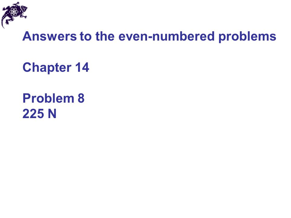 Answers to the even-numbered problems Chapter 14 Problem 22 3.33 × 10 3 kg/m 3