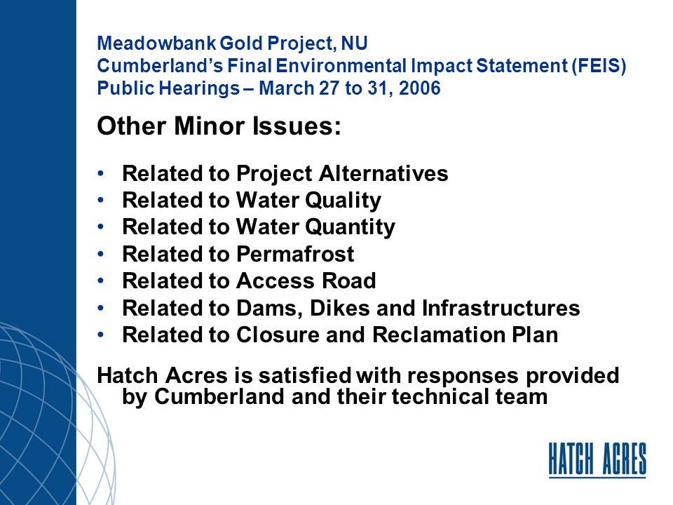 Meadowbank Gold Project, NU Cumberland's Final Environmental Impact Statement (FEIS) Public Hearings – March 27 to 31, 2006 Conclusion: Nature of the rock associated with gold mines – potential for ARD.