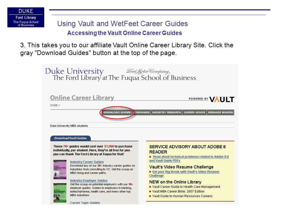 Using Vault and WetFeet Career Guides Accessing the Vault Online Career Guides 4.