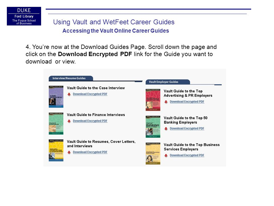 Using Vault and WetFeet Career Guides Accessing the Vault Online Career Guides 5.