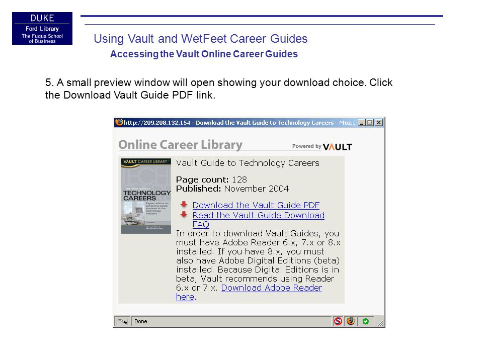 Using Vault and WetFeet Career Guides Accessing the Vault Online Career Guides 6.