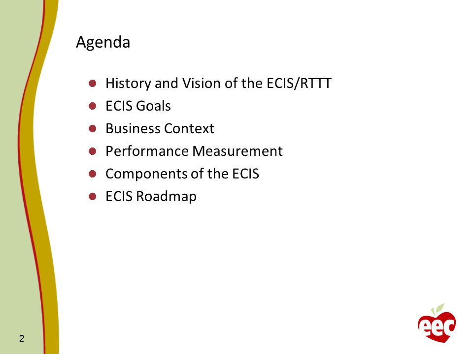 History and Vision of the ECIS/RTTT About PCG and the ECIS Vision (2010) ECIS development in other states RTTT-ELC Grant (awarded to MA in 2011) 3
