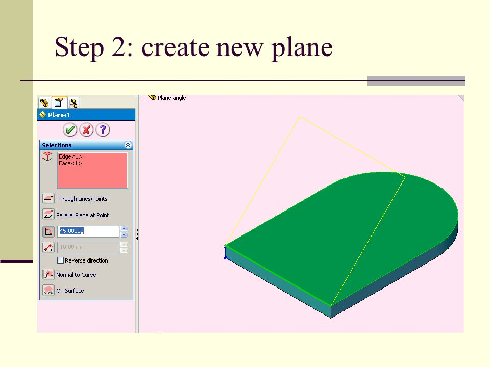 Step 3: sketch 2D on new plane