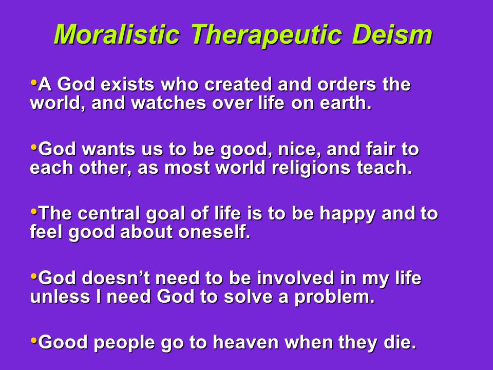 Is your church being colonized by Moralistic Therapeutic Deism.