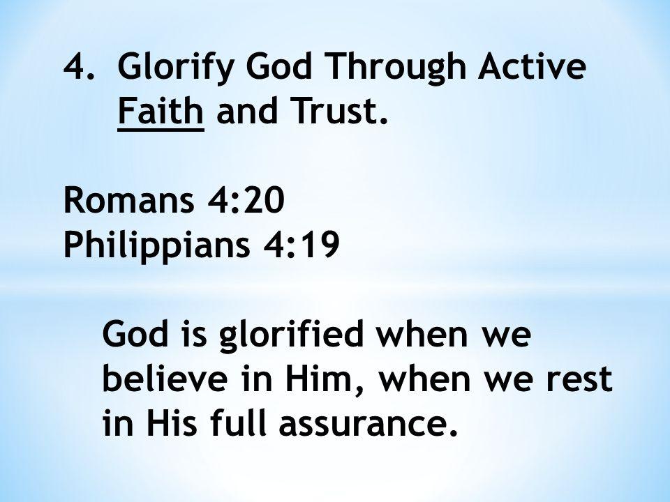 5.Glorify God Through Bearing Much Fruit. John 15:8 Philippians 1:10-11 1 Peter 2:9 Colossians 1:10