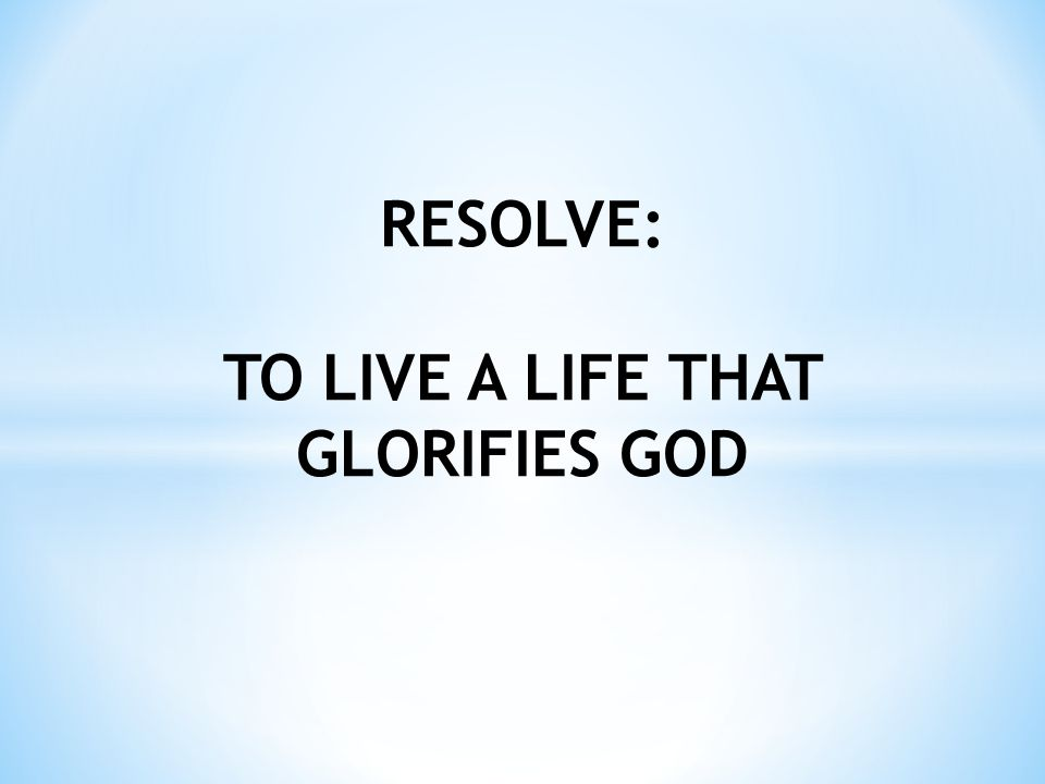 1 Corinthians 10:31 Therefore, whether you eat or drink, or whatever you do, do all to the glory of God. NKJV