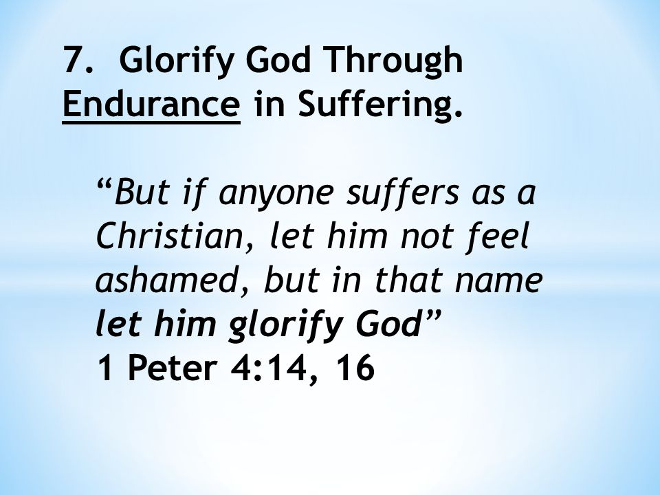 It may be that (some) God will call to suffer martyrdom, but whether or not He does, we must worship Him by the willingness to suffer even death for Him.