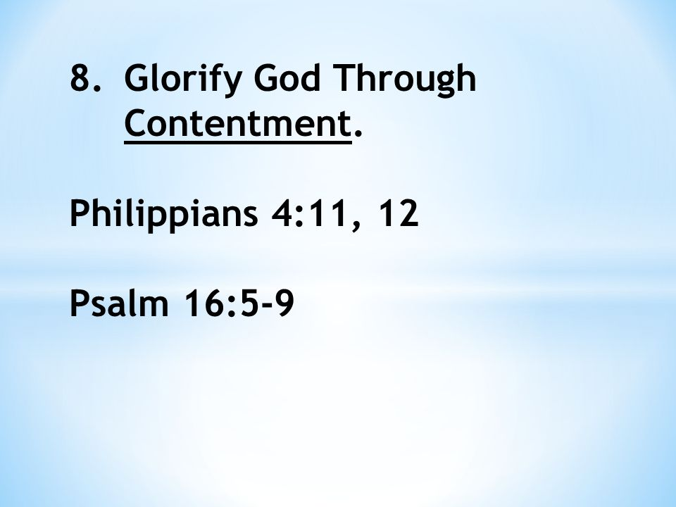 Contentment testifies to the wisdom and sovereignty of God and thereby glorifies Him.