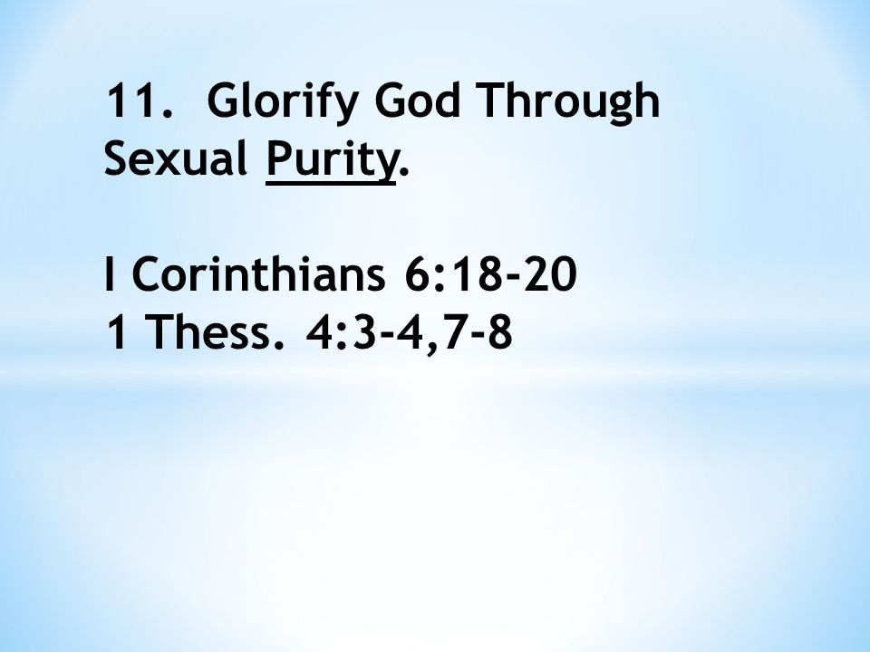 12. Glorify God Through Spiritual Unity in the Church. John 13:31-32, 35 Acts 2:42-47 Romans 15:5-7