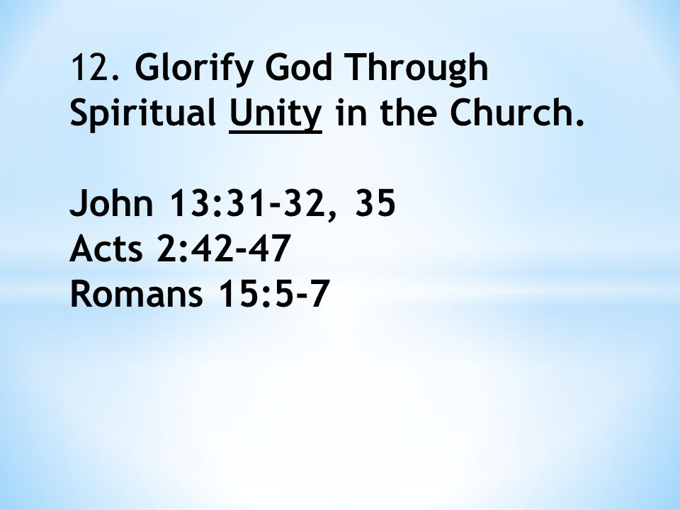 We glorify God only when with one mind and one mouth we declare the message of Christ clearly and accurately to an unsaved world.