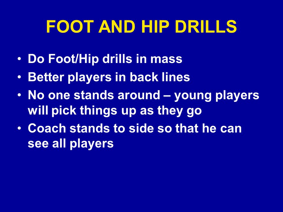AGILITY DRILLS (FEET & HIPS) Mass drill as much as possible – No one stands around All drills are COD (Change Of Direction)