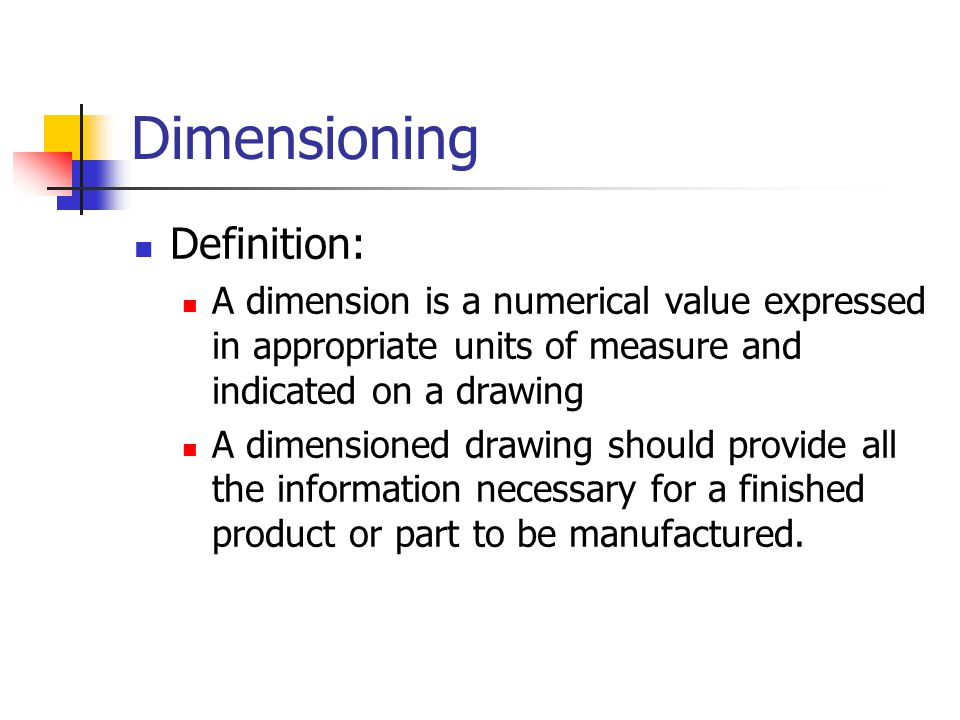 Dimensioning Example An example dimension is shown below.