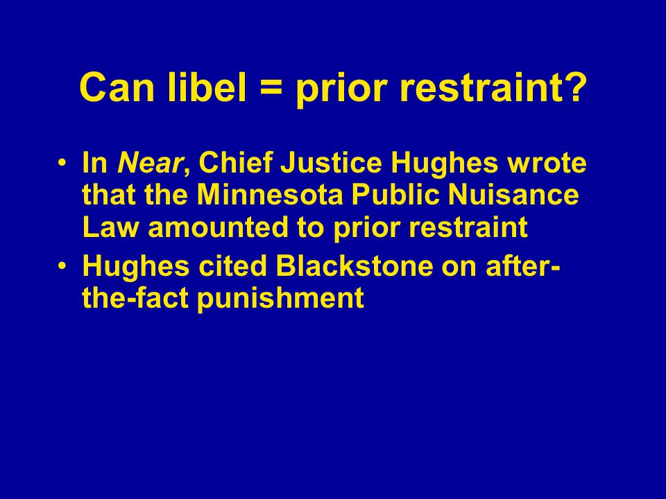 Can libel = prior restraint.