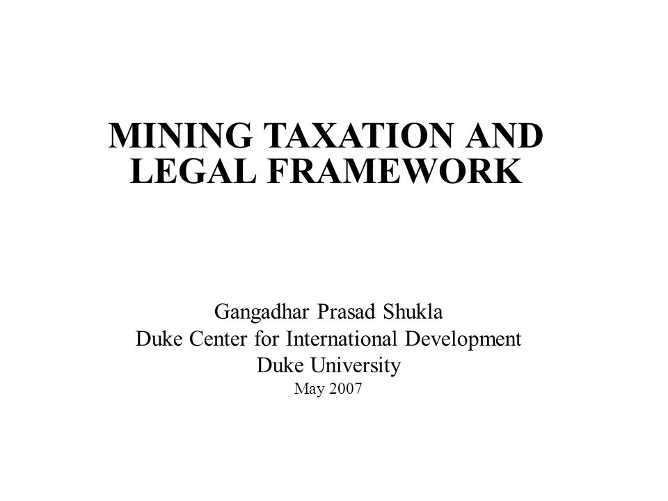 Outline of Presentation Some special features of the exhaustible natural resource sector Designing an appropriate fiscal policy for the mining sector Alternative tax regimes and their implications for government revenues and economic efficiency Hidden costs, nuisance taxes and tax incentives Costs of administration and compliance Cost of uncertainty Concluding observations