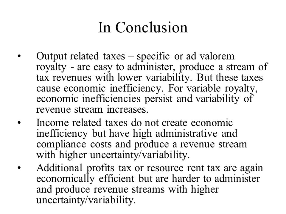 In Conclusion (Contd.) Property taxes are both economically inefficient and hard to administer.